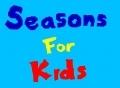 Seasons For Kids