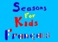 Seasons For Kids Français